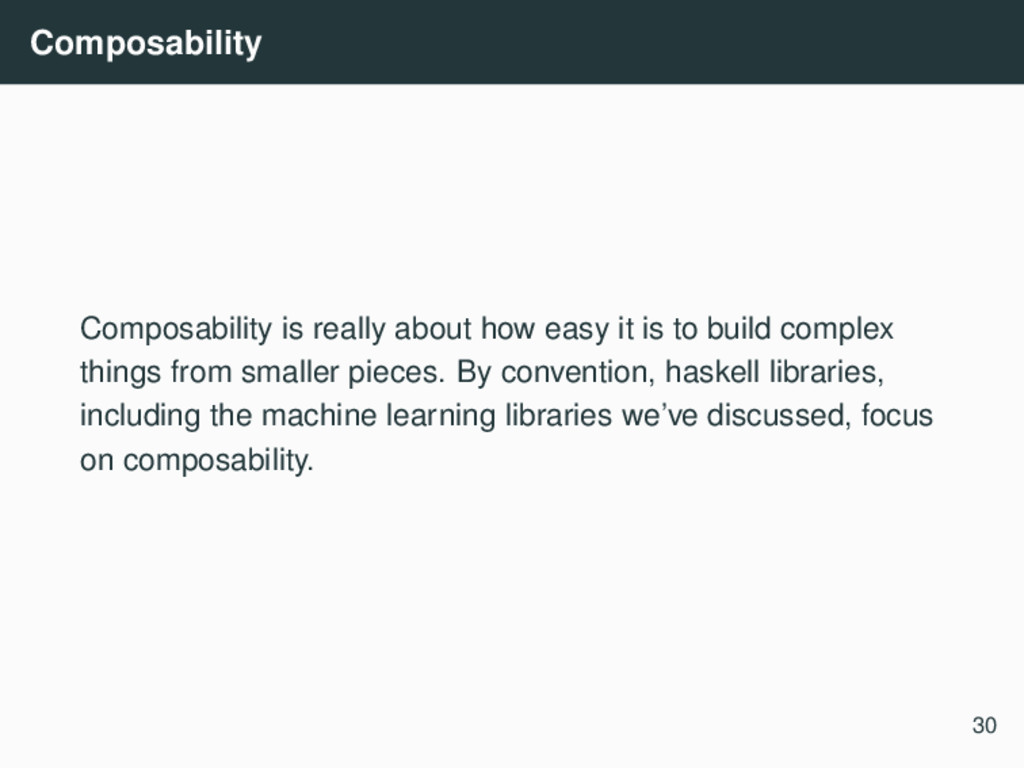 Composability Composability is really about how...