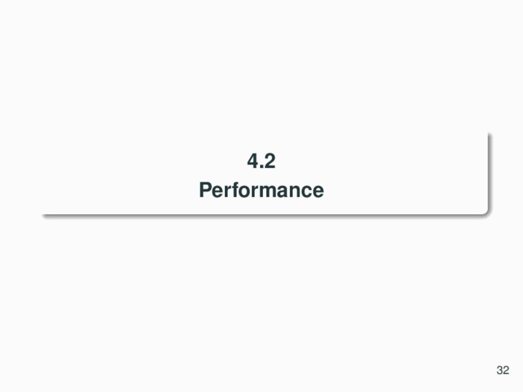 4.2 Performance 32