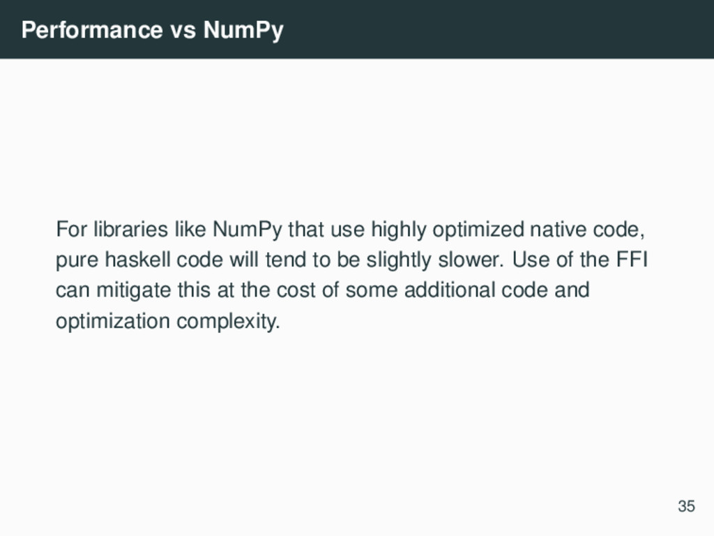 Performance vs NumPy For libraries like NumPy t...