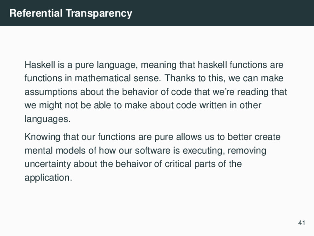 Referential Transparency Haskell is a pure lang...