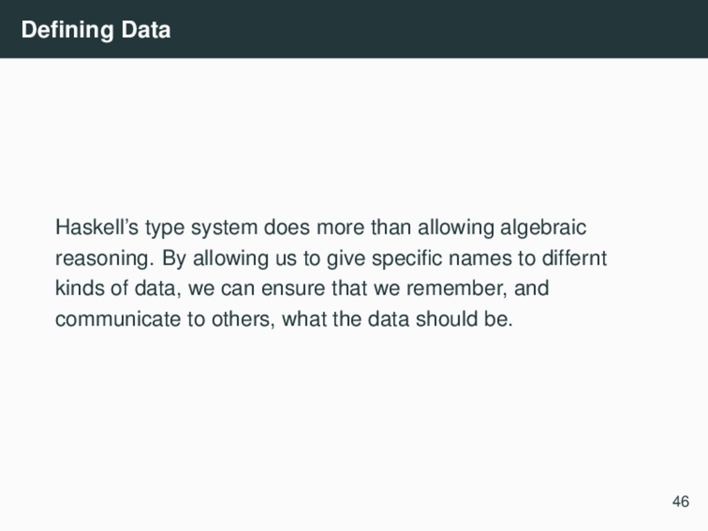 Defining Data Haskell's type system does more th...