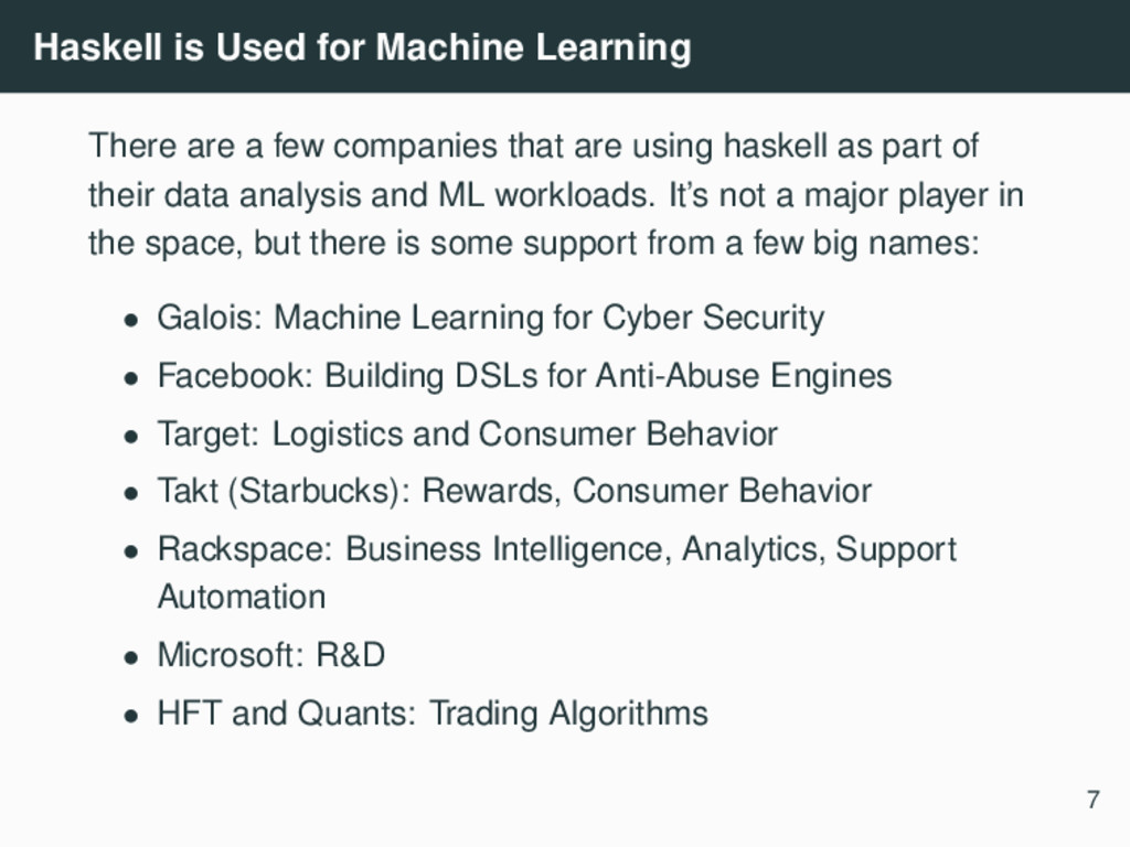 Haskell is Used for Machine Learning There are ...