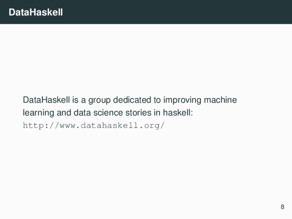 DataHaskell DataHaskell is a group dedicated to...