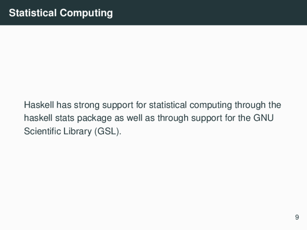 Statistical Computing Haskell has strong suppor...