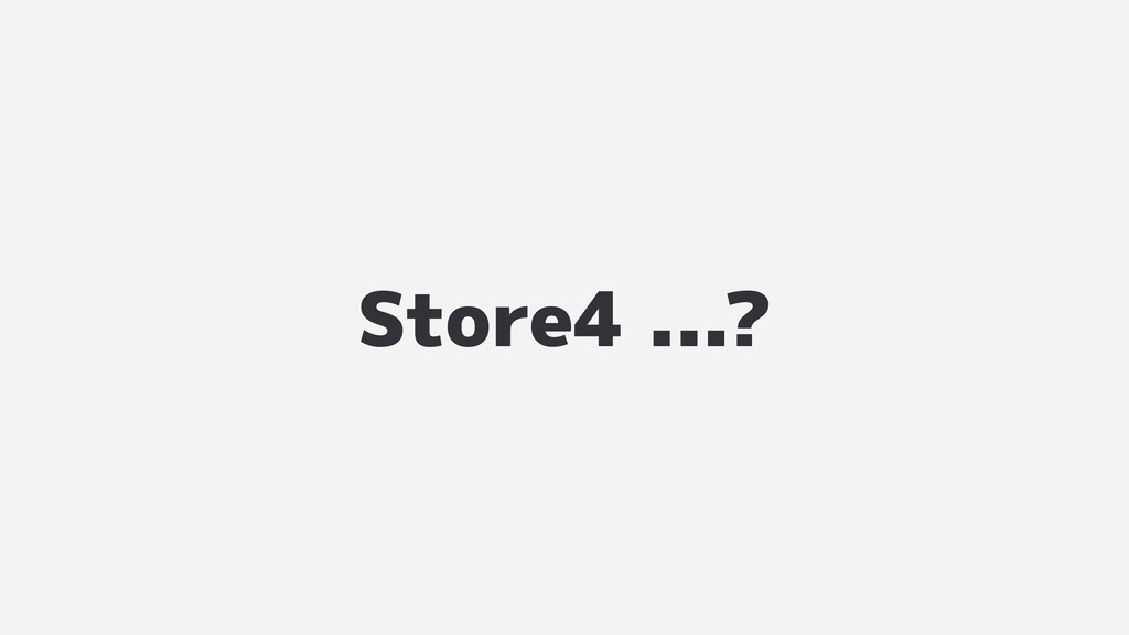 Store4 ...?