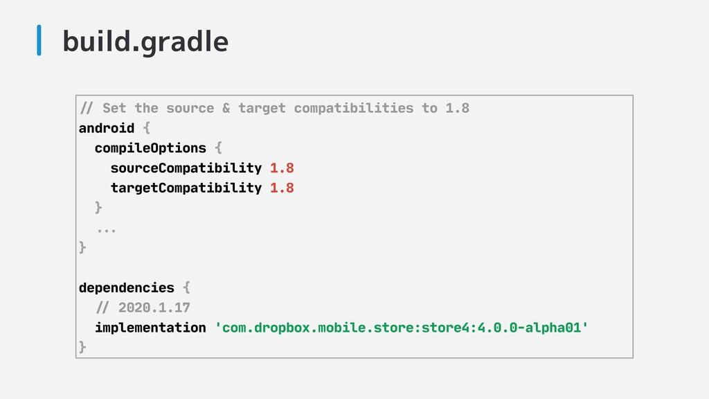 build.gradle !// Set the source & target compat...