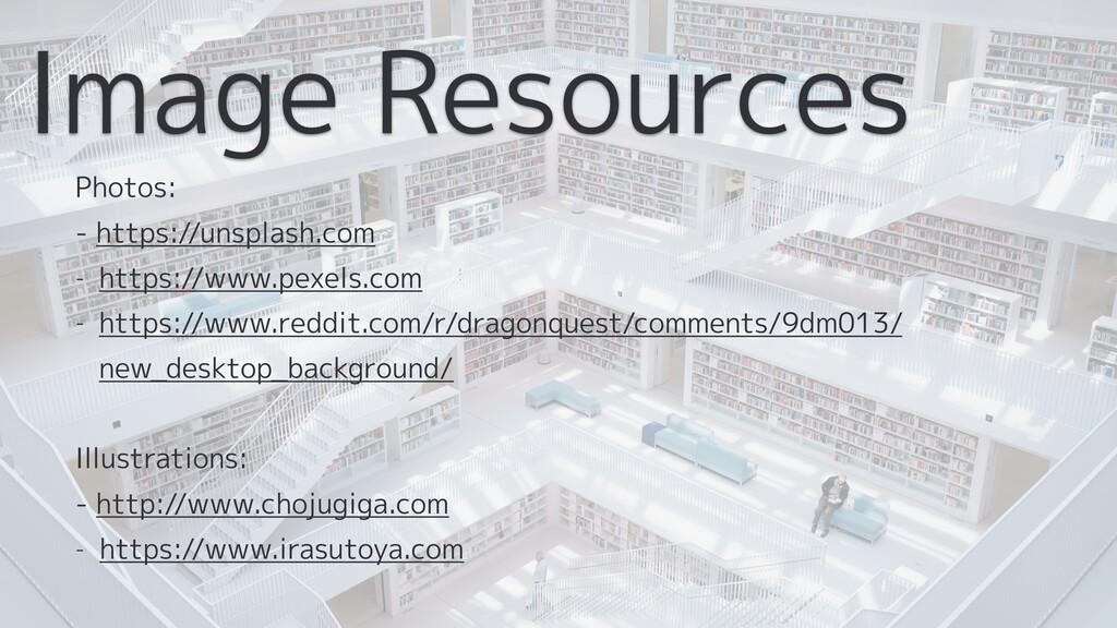 Image Resources Photos: - https://unsplash.com ...
