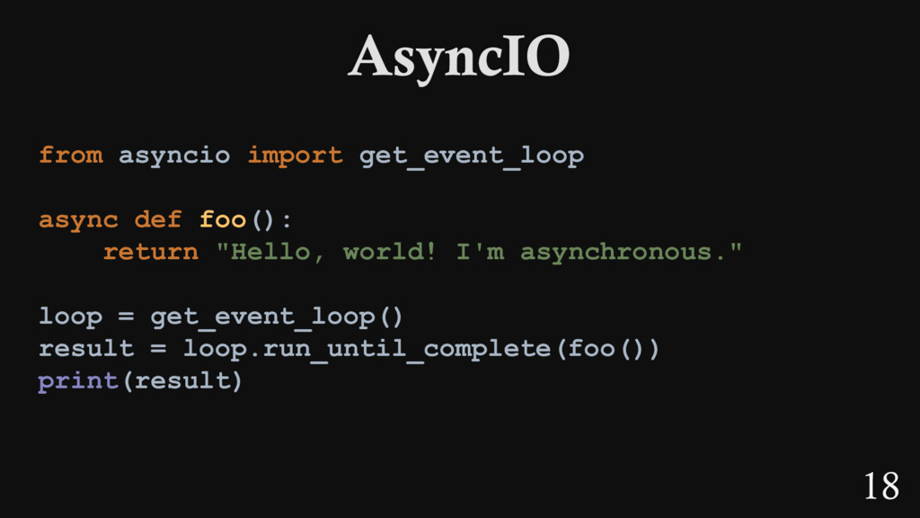 18 from asyncio import get_event_loop async def...