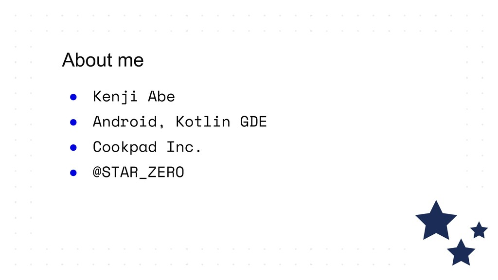 ● Kenji Abe ● Android, Kotlin GDE ● Cookpad Inc...