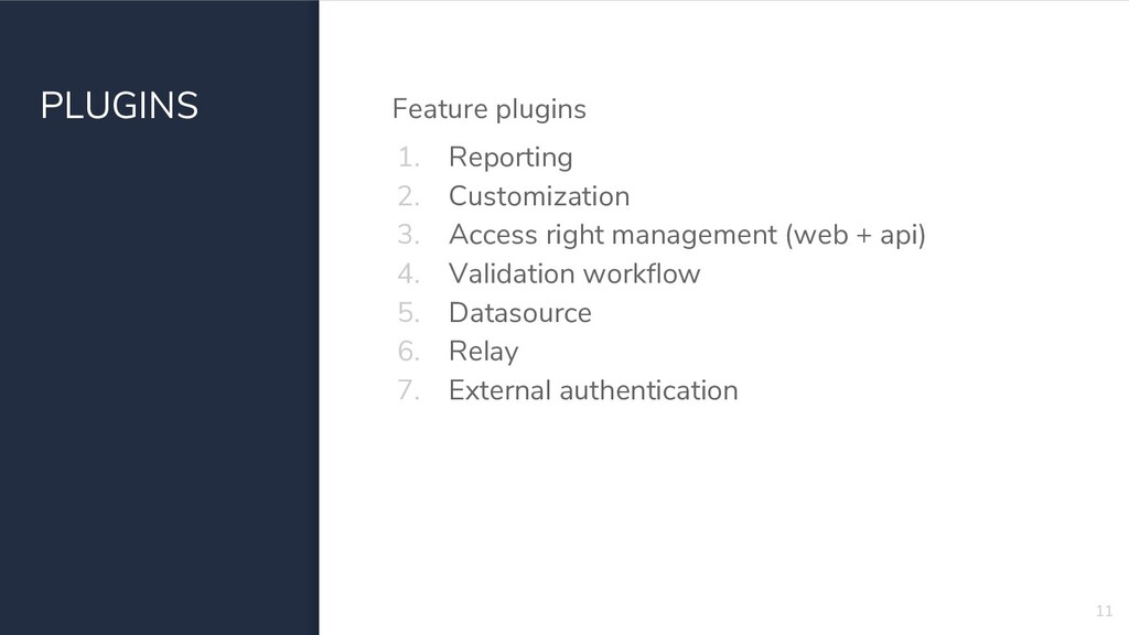 PLUGINS Feature plugins 1. Reporting 2. Customi...