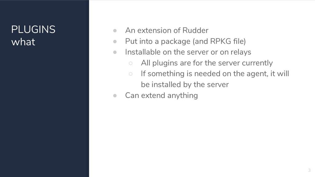 PLUGINS what ● An extension of Rudder ● Put int...