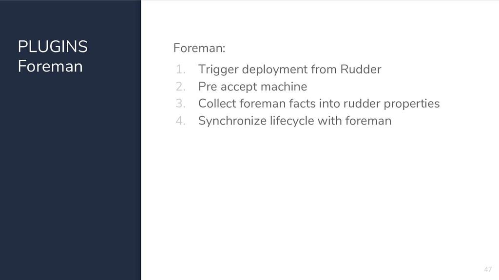 PLUGINS Foreman Foreman: 1. Trigger deployment ...