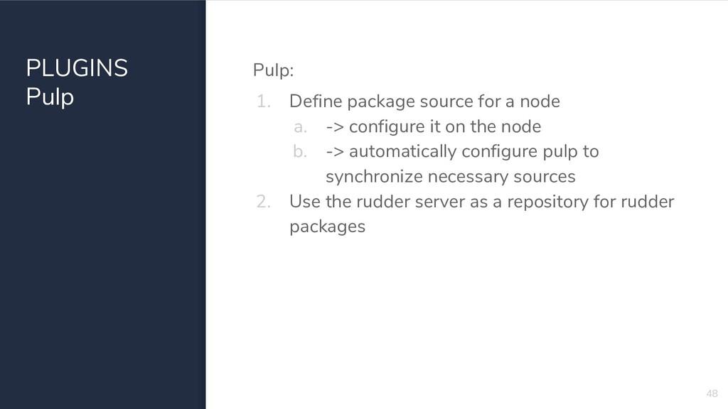 PLUGINS Pulp Pulp: 1. Define package source for...