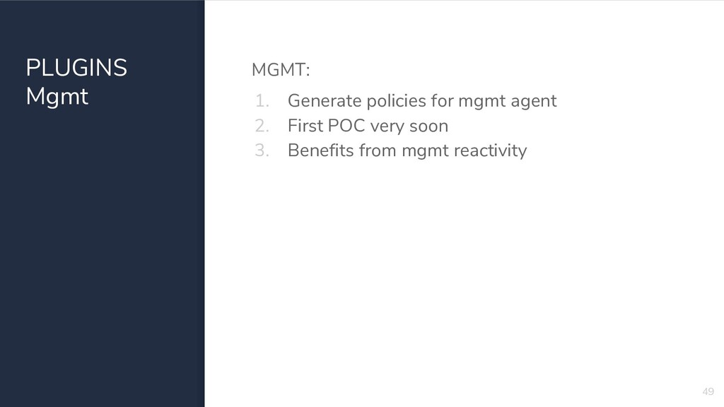 PLUGINS Mgmt MGMT: 1. Generate policies for mgm...