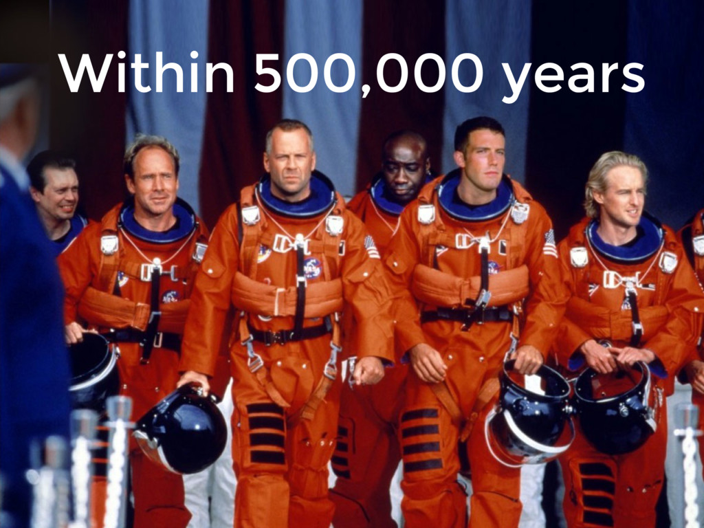 Within 500,000 years