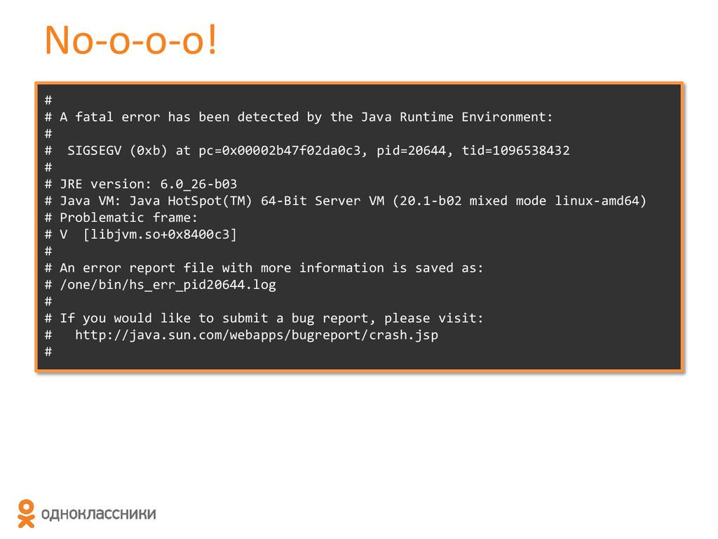 No-o-o-o! # # A fatal error has been detected b...