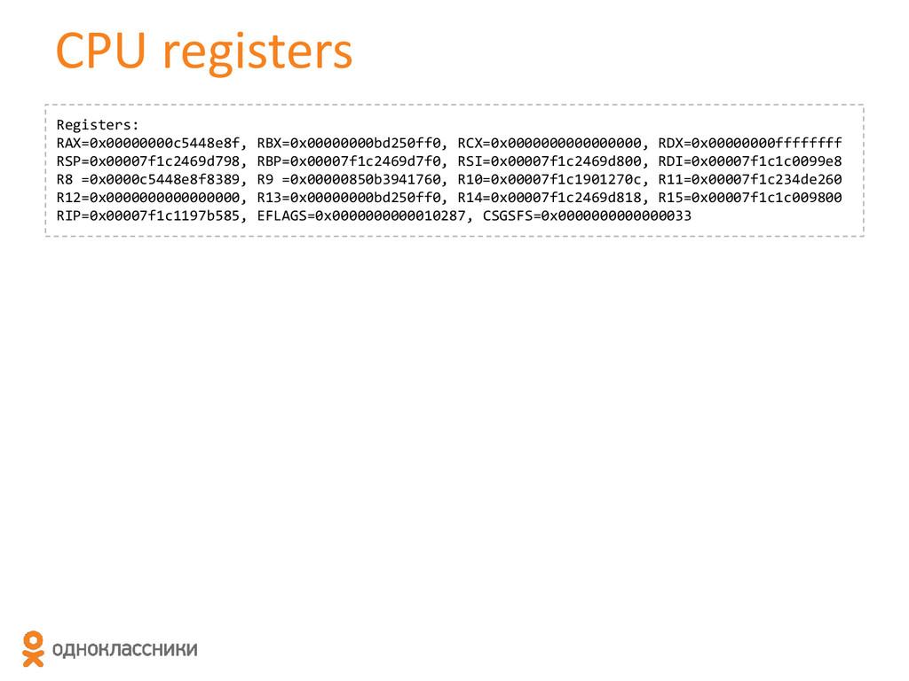 CPU registers Registers: RAX=0x00000000c5448e8f...