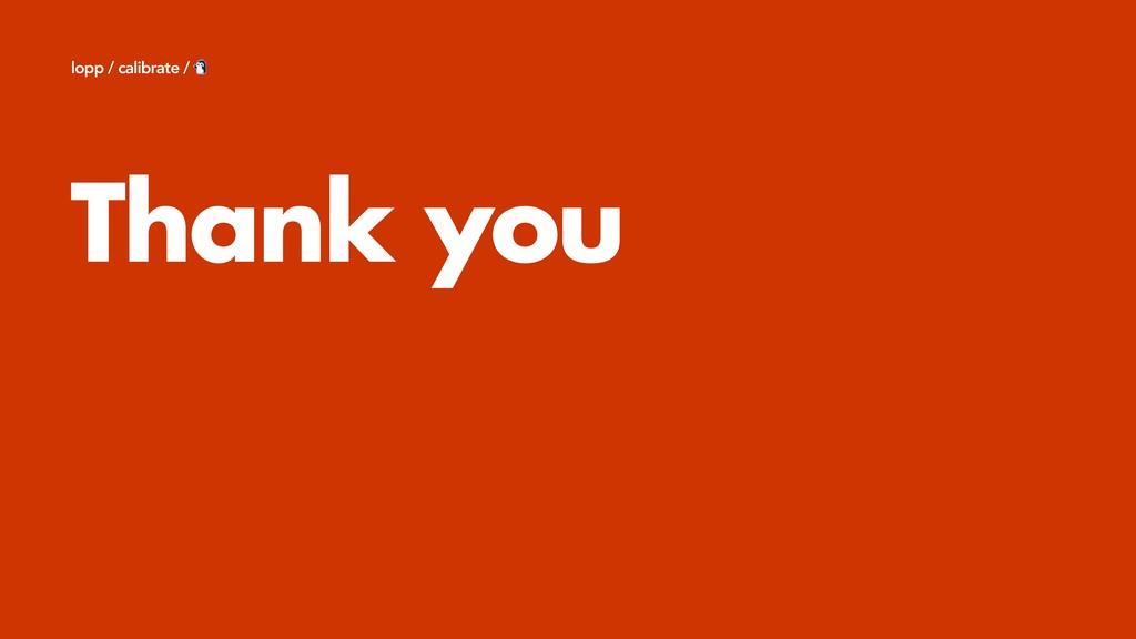 Thank you lopp / calibrate /