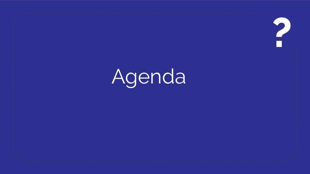 Agenda ?