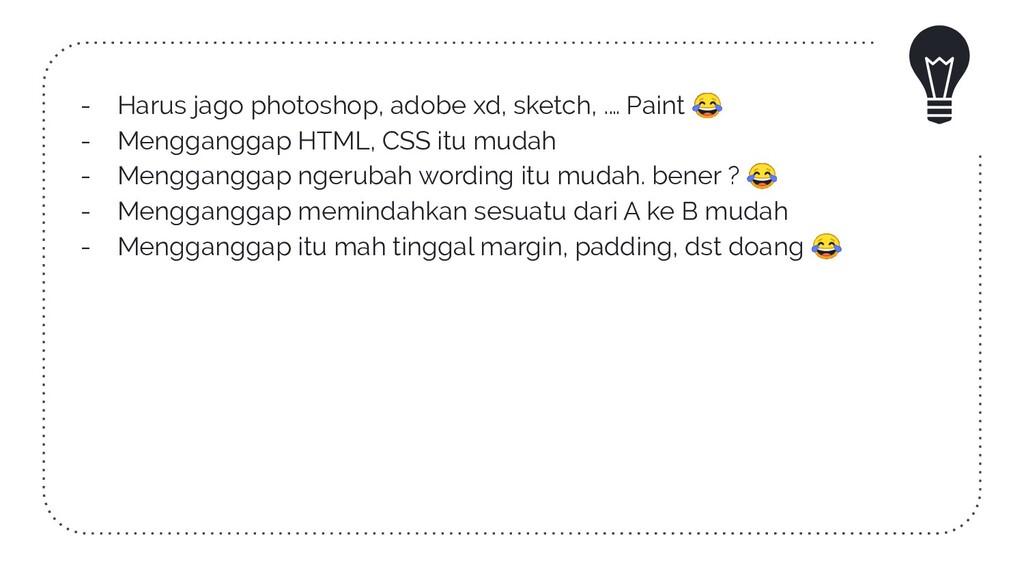 - Harus jago photoshop, adobe xd, sketch, .… Pa...