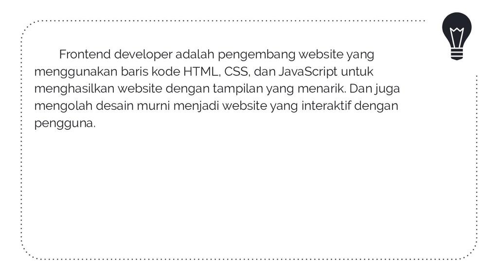 Frontend developer adalah pengembang website ya...
