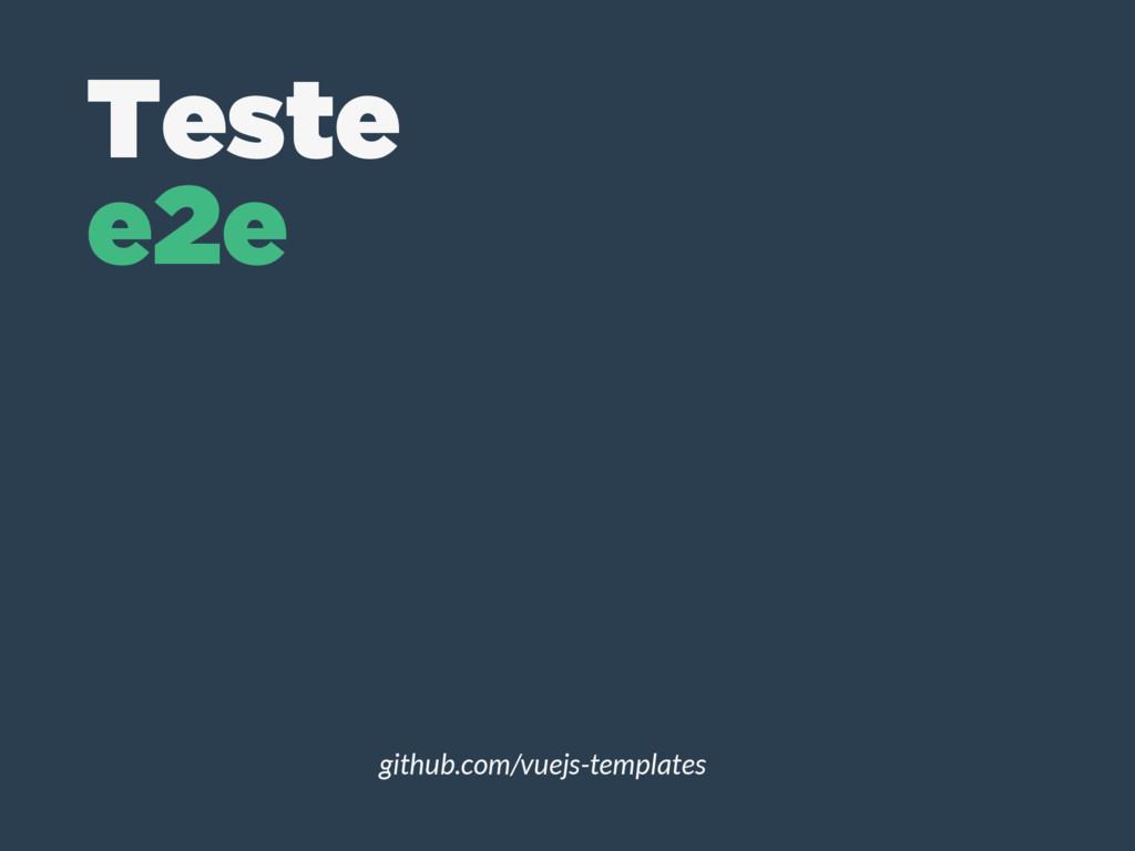 github.com/vuejs-templates Teste e2e