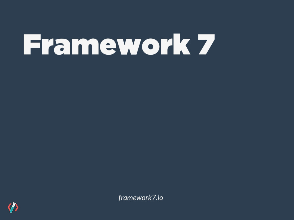 Framework 7 framework7.io