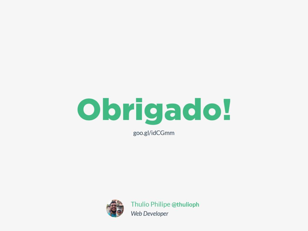 Thulio Philipe @thulioph Web Developer goo.gl/i...