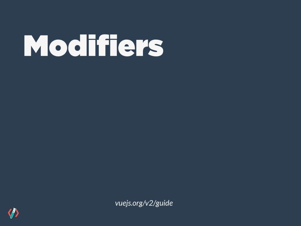 vuejs.org/v2/guide Modifiers