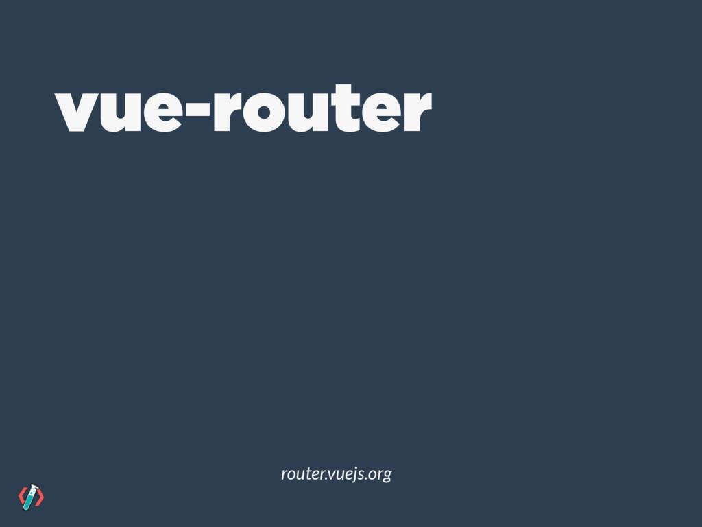 vue-router router.vuejs.org