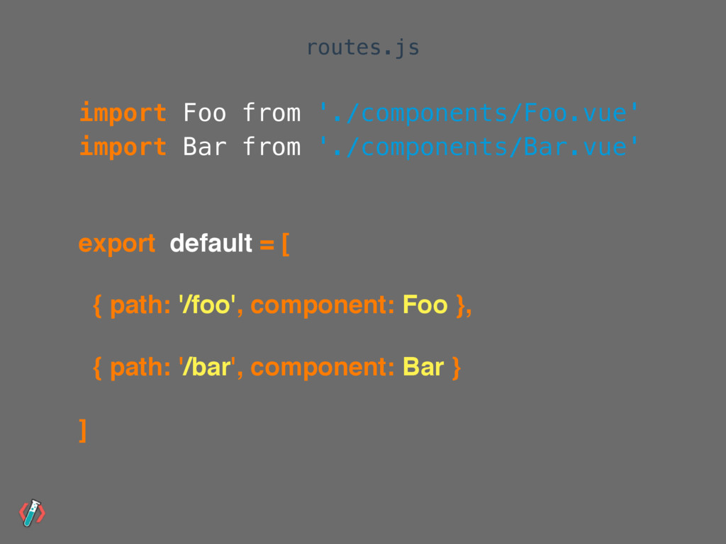 import Foo from './components/Foo.vue' import B...