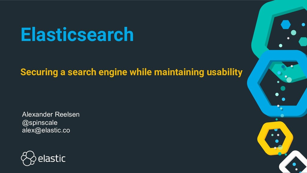 Elasticsearch Securing a search engine while ma...
