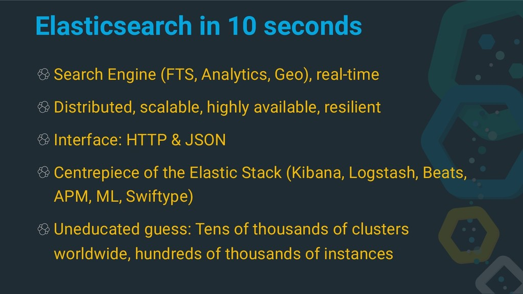 Elasticsearch in 10 seconds Search Engine (FTS,...