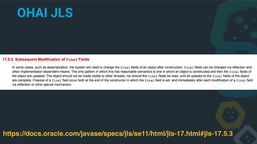 OHAI JLS https://docs.oracle.com/javase/specs/j...