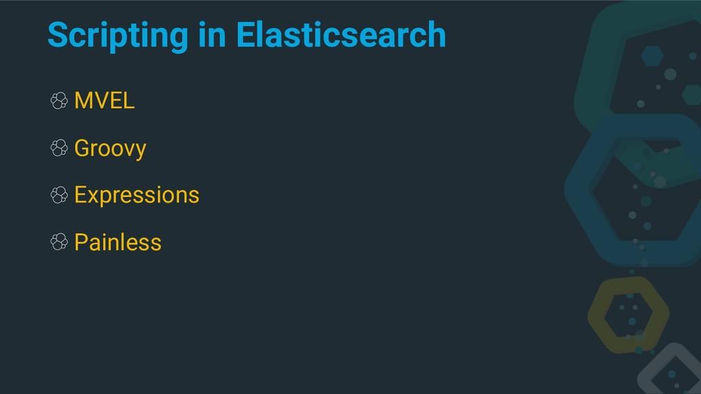 Scripting in Elasticsearch MVEL Groovy Expressi...