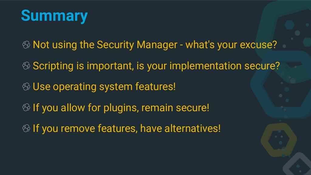 Summary Not using the Security Manager - what's...
