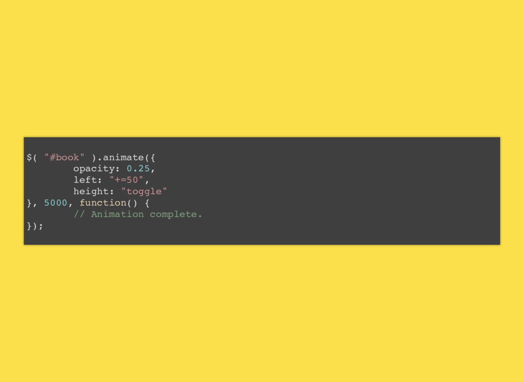 "$( ""#book"" ).animate({ opacity: 0.25, left: ""+=..."