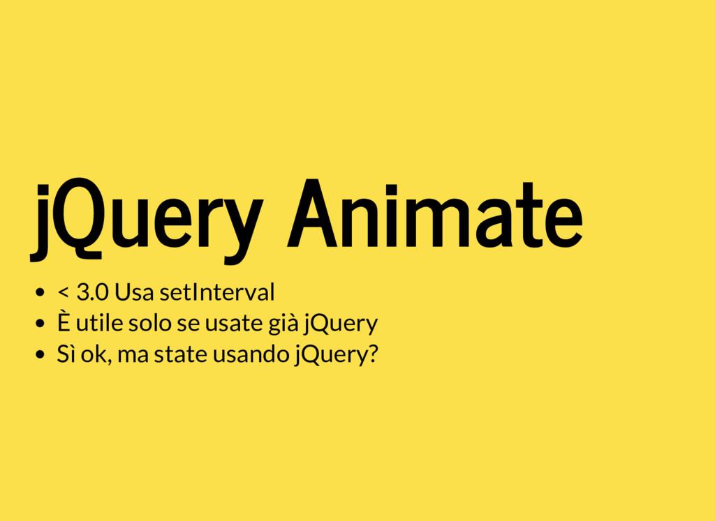 jQuery Animate < 3.0 Usa setInterval È utile so...