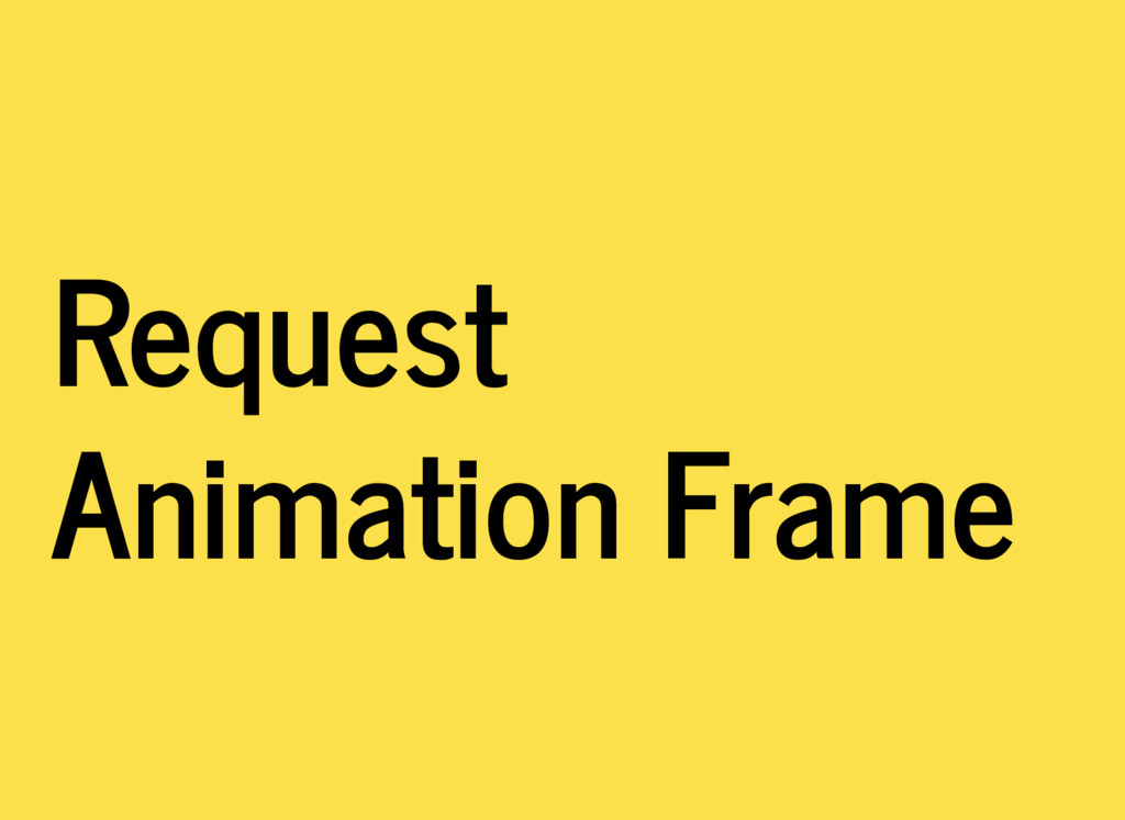 Request Animation Frame