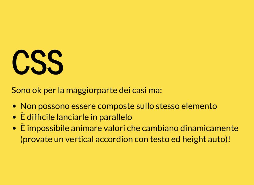 CSS Sono ok per la maggiorparte dei casi ma: No...