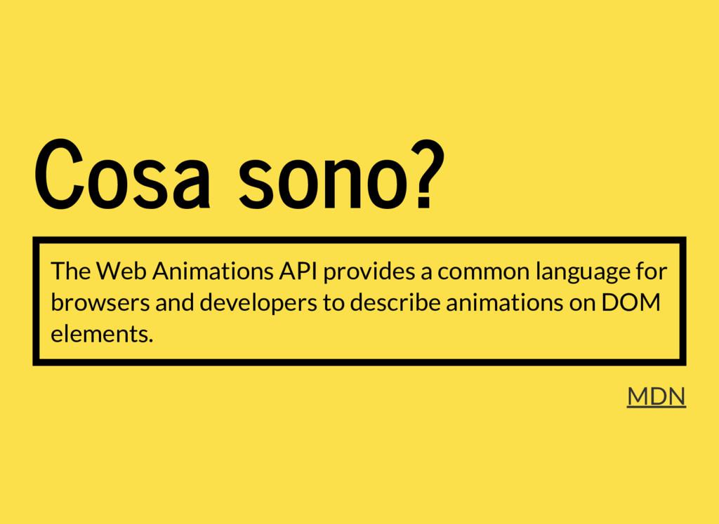 Cosa sono? The Web Animations API provides a co...