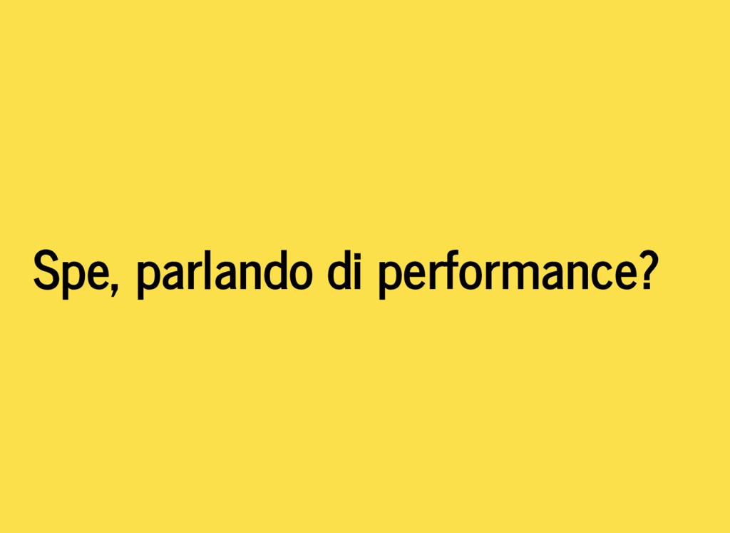 Spe, parlando di performance?