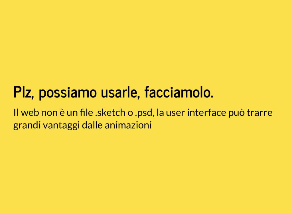 Il web non è un le .sketch o .psd, la user inte...