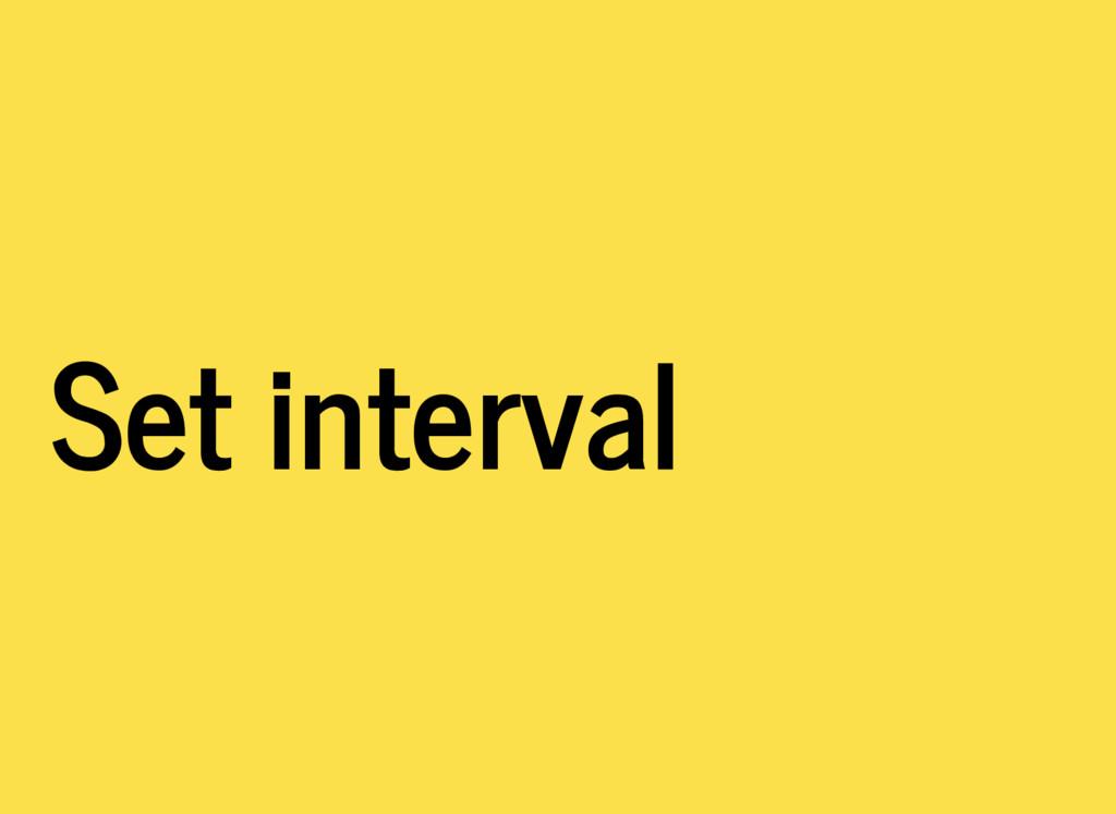 Set interval