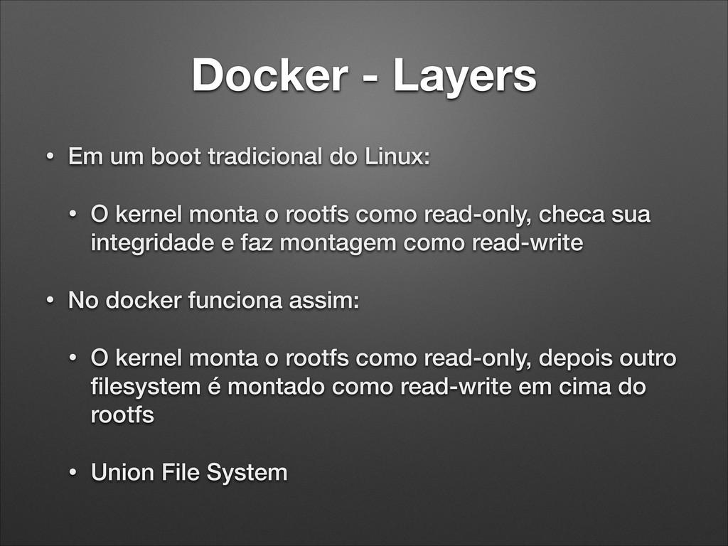 Docker - Layers • Em um boot tradicional do Lin...