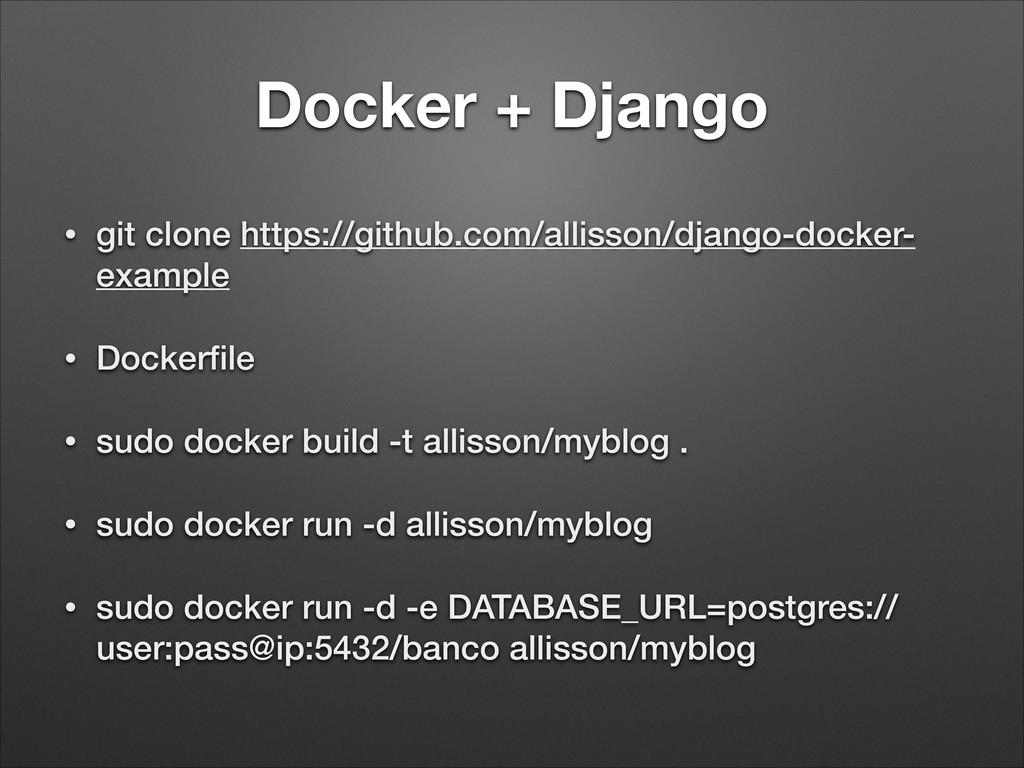 Docker + Django • git clone https://github.com/...