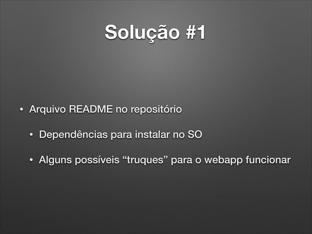 Solução #1 • Arquivo README no repositório • De...
