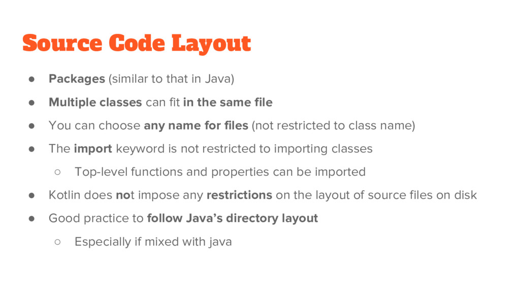 Source Code Layout ● Packages (similar to that ...