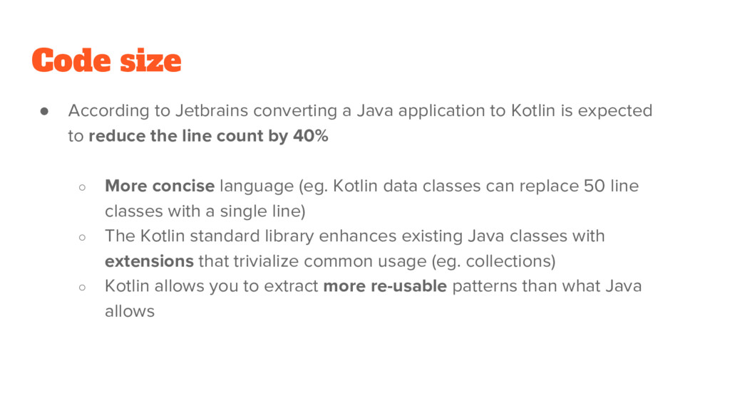 Code size ● According to Jetbrains converting a...