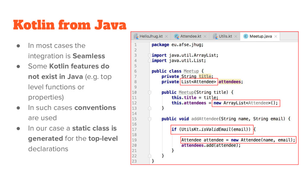 Kotlin from Java ● In most cases the integratio...